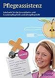 Pflegeassistenz: Lehrbuch für Gesundheits- und Krankenpflegehilfe und Altenpflege