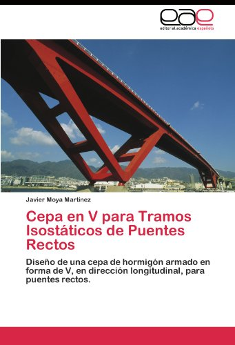 Cepa en V para Tramos Isostáticos de Puentes Rectos por Moya Martínez Javier