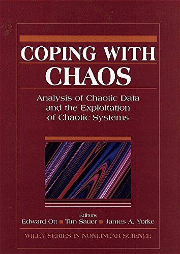 Coping with Chaos: Analysis of Chaotic Data and the Exploitation of Chaotic Systems (Wiley Series in Nonlinear Science) (1994-08-25)