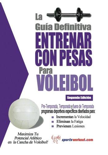 La guía definitiva - Entrenar con pesas para voleibol por Rob Price