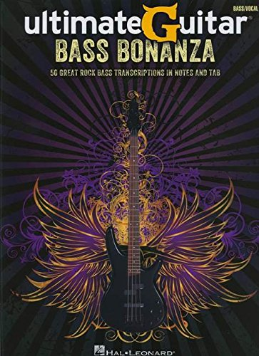 Ultimate Guitar Bass Bonanza: 50 Great Rock Bass Transcriptions in Notes and Tab (Bass Recorded Versions)
