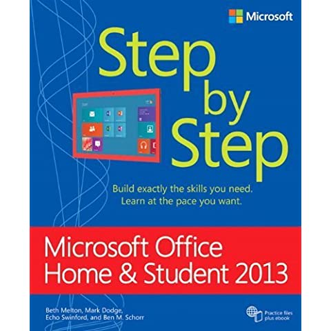 Microsoft Office Home and Student 2013 Step by Step 1st edition by Melton, Beth, Dodge, Mark, Swinford, Echo, Schorr, Ben (2013)