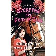 Relámpago y la copa del campeón (Secretos Del Pony Club)