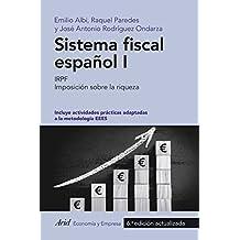 Sistema fiscal español I: IRPF. Imposición sobre la riqueza (ECONOMIA Y EMPRESA)