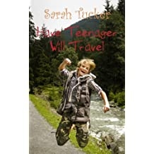 HAVE TEENAGER WILL TRAVEL