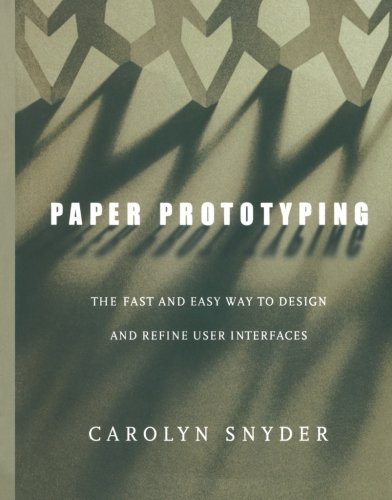 Paper Prototyping: The Fast and Easy Way to Design and Refine User Interfaces (Interactive Technologies) por Carolyn Snyder