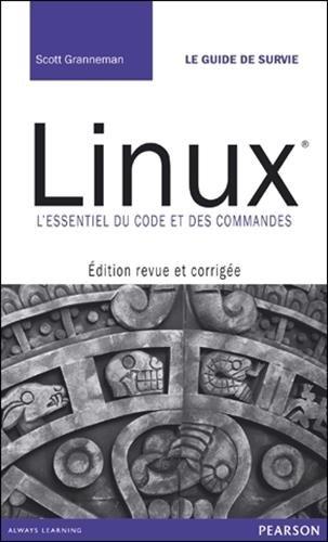 Linux : Editon revue et corrigée - L'essentiel du code et des commandes par Scott Granneman