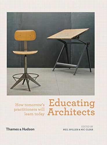 Educating Architects : How tomorrow's practitioners will learn today