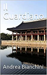 Il Guardiano (Italian Edition)