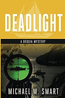 Deadlight (The Bequia Mysteries Book 3) by [Smart, Michael]