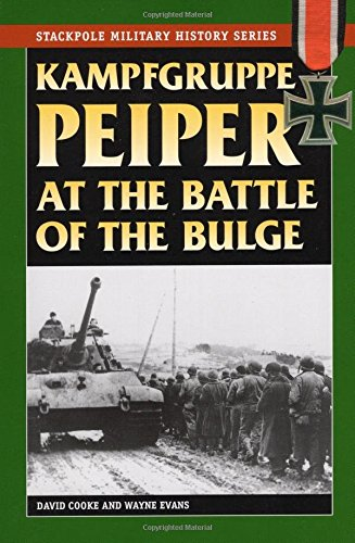 Kampfgruppe Peiper at the Battle of the Bulge: The German Race for the Meuse (Stackpole Military History Series)