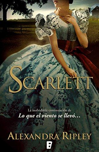 Scarlett: LA INOLVIDABLE CONTINUACION DE LO QUE EL VIENTO SE LLEVO de [ Ripley,
