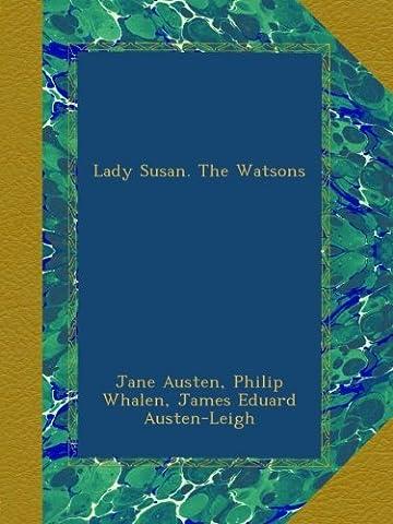 Lady Susan. The Watsons