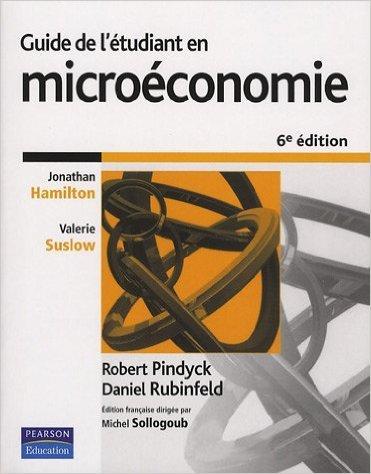 Guide de l'étudiant en microéconomie de Jonathan Hamilton,Valérie Suslow ,Robert Pindyck ( 20 juillet 2006 )