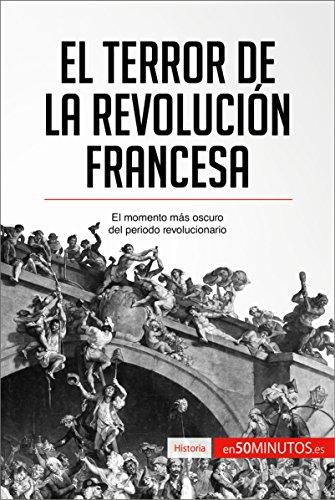 El Terror de la Revolución francesa: El momento más oscuro del periodo revolucionario (Historia) por 50Minutos.es