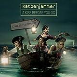 Kiss Before You Go-Live in Hamburg by Katzenjammer (2012-06-05)