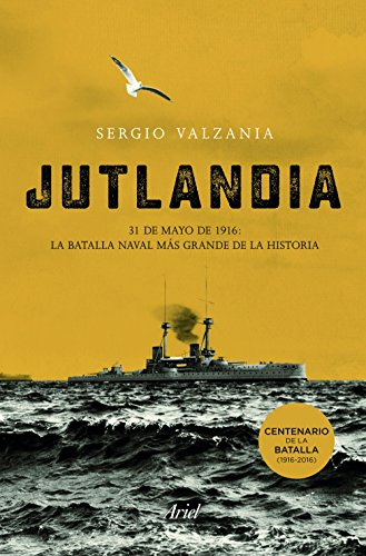 Jutlandia: La batalla naval más grande de la historia (Ariel)