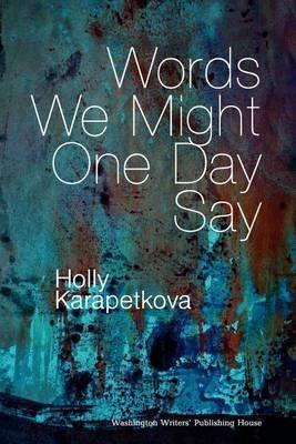 Preisvergleich Produktbild [Words We Might One Day Say] (By: Holly Karapetkova) [published: October,  2010]