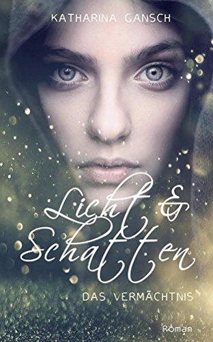 Licht & Schatten: Das Vermächtnis (Trilogie Licht & Schatten - Band 2)
