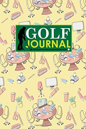Golf Journal: Golf Book, Golf Score Booklet, Golf Course Yardage Book Template, Golf Yardage Journal: Volume 37 (Golf Journals) por Rogue Plus Publishing