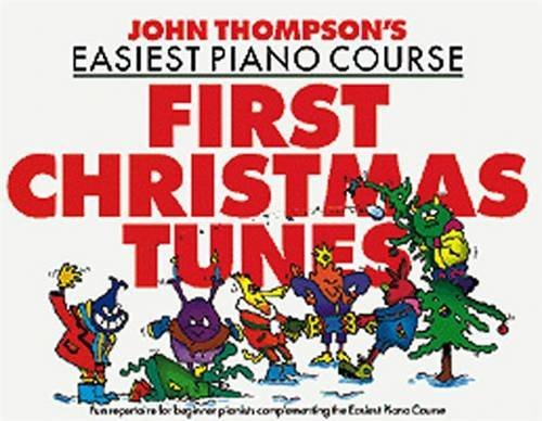 John Thompson's Easiest Piano Course: First Christmas Tunes by Various (1900-08-06)