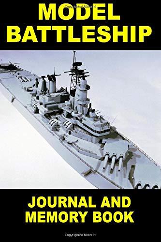 Model Battleship: Journal and Memory Book por John Clark