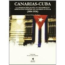 Canarias-Cuba : la aportacion isleña al desarrollo asociativo españolen la gran antilla (1804-1936)