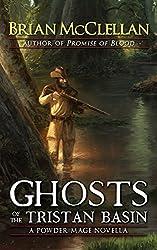 Ghosts of the Tristan Basin: A Powder Mage Novella (English Edition)