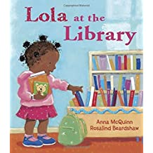 Lola at the Library by Anna McQuinn (2006-06-01)