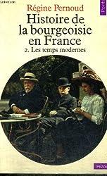 Histoire de la bourgeoisie en France, tome 2. Les temps modernes