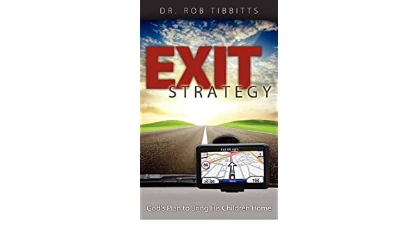 Exit Strategy: Gods Plan to Bring His Children Home