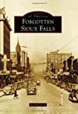 Forgotten Sioux Falls (Images of America) by Eric Renshaw (2012-10-15)