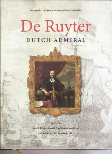 De Ruyter: Dutch Admiral (Protagonists of History in International Perspective)