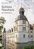 Schloss Neuhaus bei Paderborn (Große DKV-Kunstführer)