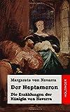 Der Heptameron: Die Erzählungen der Königin von Navarra