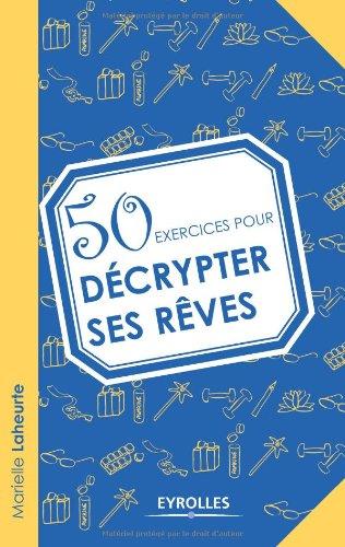 50 exercices pour décrypter ses rêves