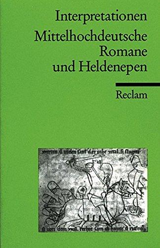 Interpretationen: Mittelhochdeutsche Romane und Heldenepen (Reclams Universal-Bibliothek)