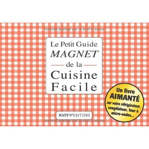 Petit guide magnet de la cuisine facile (le)