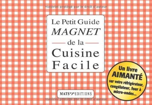 Petit guide magnet de la cuisine facile (le) par Pierre Derain