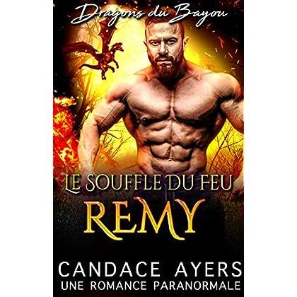 Le Souffle du Feu: Remy: Une Romance Paranormale (Dragons du Bayou t. 4)