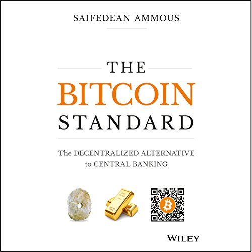 The Bitcoin Standard: The Decentralized Alternative to Central Banking