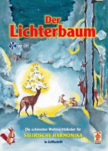 Der Lichterbaum Die schönsten Weihnachtslieder für Steirische Harmonika in Griffschrift mit CD