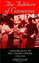 The Folklore of Consensus: Theatricality in the Italian Cinema, 1930-1943 (Suny Series, Cultural Studies in Cinema/Video) by Marcia Landy (1998-05-28)