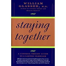 Staying Together by William, M.D. Glasser (1996-03-15)
