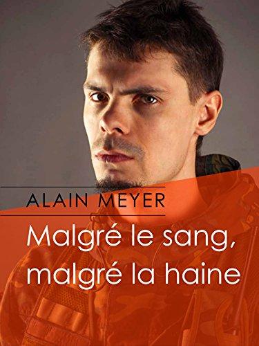 Malgré le sang, malgré la haine (French Edition)