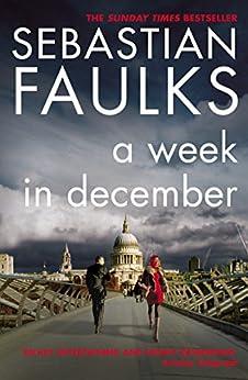 A Week in December by [Faulks, Sebastian]