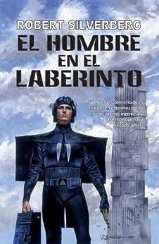 El hombre en el laberinto (Solaris ficción) de [SILVERBERG, Robert]