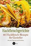 50 Hackfleischgerichte: Super einfach, super lecker (German Edition)