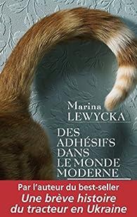 Des adhésifs dans le monde moderne par Marina Lewycka