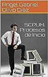 SCRUM. Procesos de Inicio (Procesos de Scrum nº 1)
